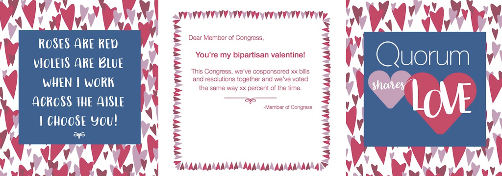 An example Quorum valentines day card for members of congress that are bipartisan valentines.